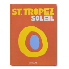 ASSOULINE St. Tropez Soleil by Simon Liberati hardcover book